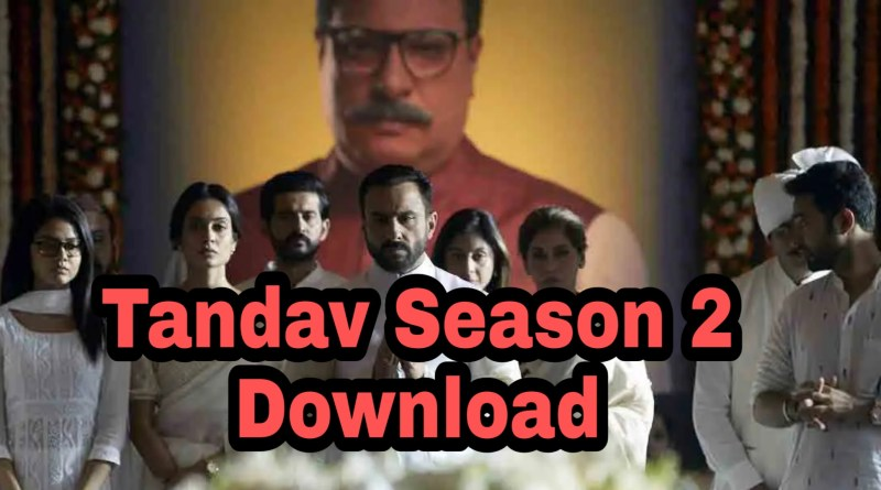 Tandav season 2 Download Filmyzilla