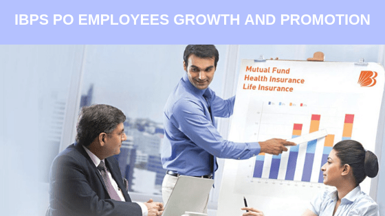 EMPLOYEES GROWTH AND IBPS PO PROMOTION