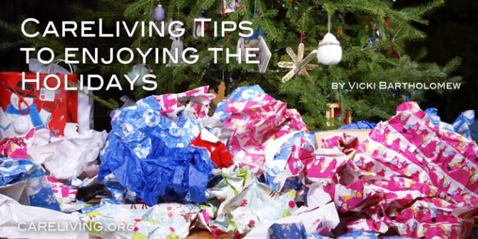 CareLiving Tips to enjoying the holidays - by Vicki Bartholomew