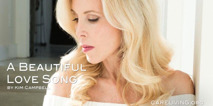 A Beautiful Love Song - by Kim Campbell for CareLiving.org