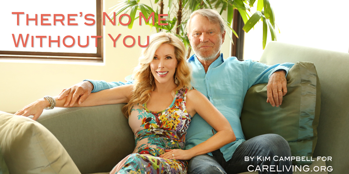 There's No Me Without You - a Valentine's Day blog post from Kim Campbell for CareLiving.org