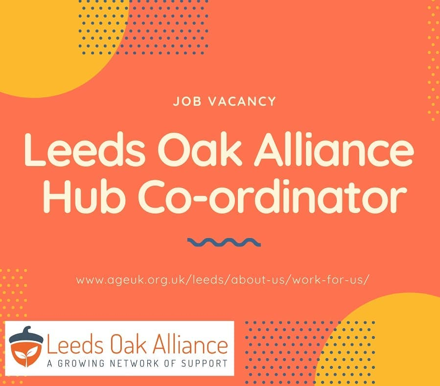 The closing date for the Leeds Oak Alliance Hub Coordinator vacancy is 9am this Friday. Get your application pack here: https://www.ageuk.org.uk/leeds/about-us/work-for-us/ Established last year by Carers Leeds, Age UK Leeds Care & Repair Leeds St Gemma's Hospice & Sue Ryder Wheatfields Hospice, Leeds Oak Alliance offers information, advice and support to people living with frailty, at the end of life and their carers in St James University Hospital Bexley Wing.