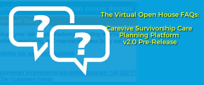FAQs: Carevive Survivorship Care Planning Platform v2.0 Pre-Release