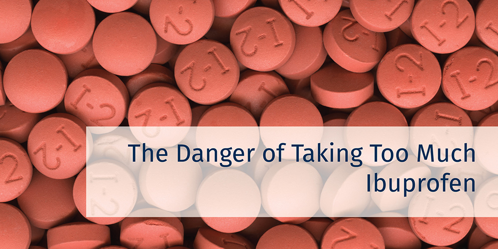 The Danger of Taking Too Much Ibuprofen | CareWell Urgent Care