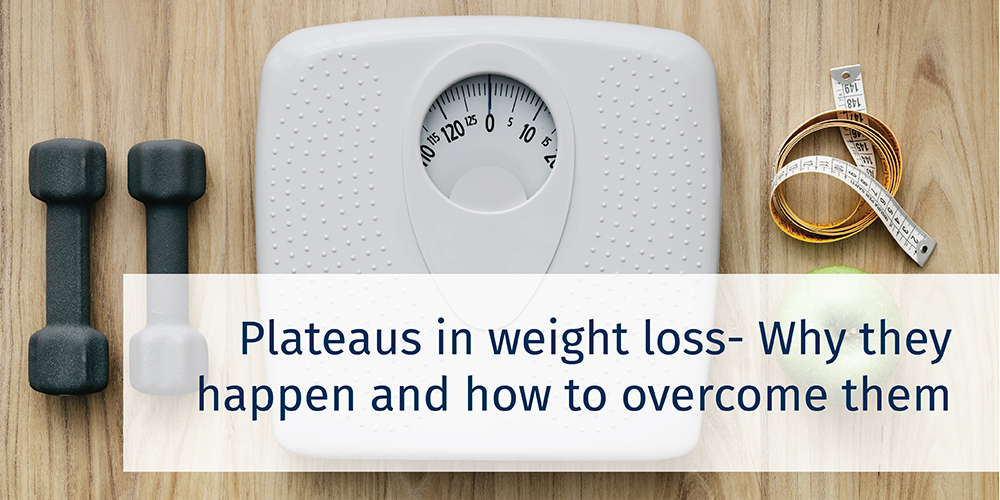 Plateaus in Weight Loss – Why They Happen and How to Overcome Them