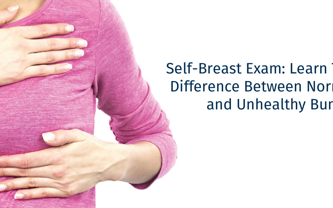 Self-Breast Exam: Learn The Difference Between Normal and Abnormal Lumps