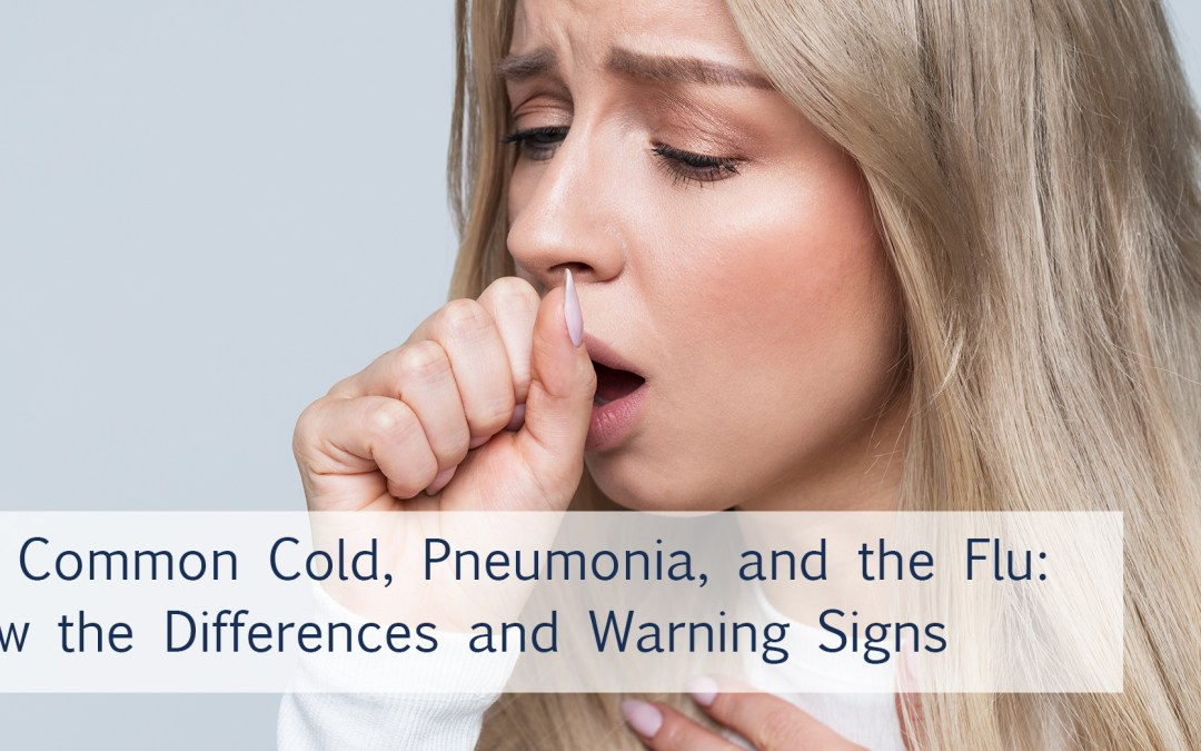 The common cold, pneumonia, and the flu: know the differences and warning signs