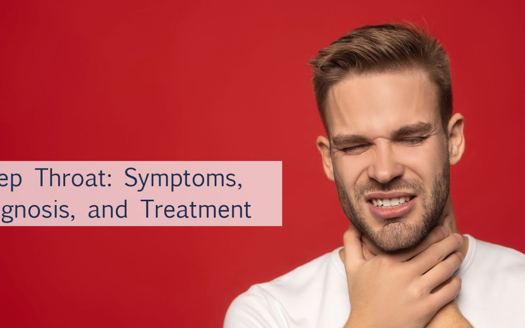 Strep Throat: Symptoms, Diagnosis, and Treatment