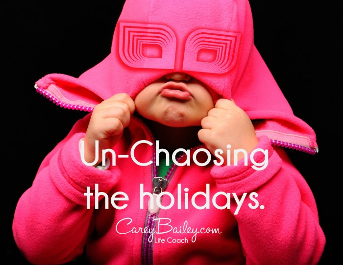 unchaosing the holidays