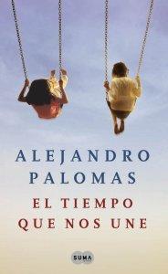El tiempo que nos une de Alejandro Palomas