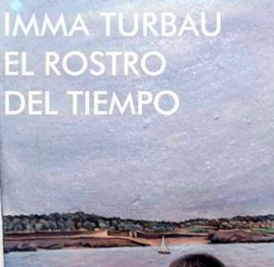 El rostro del tiempo de Imma Turbau