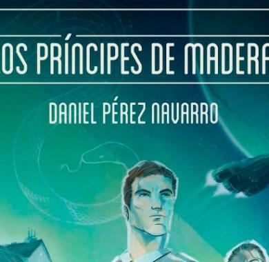 Los príncipes de madera de Daniel Pérez Navarro