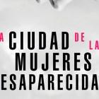 La ciudad de las mujeres desaparecidas de Megan Miranda1