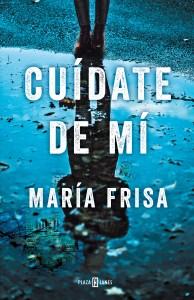 Cuídate de mí de María Frisa