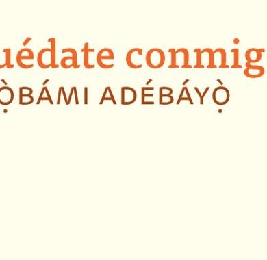 Quédate conmigo de Ayòbámi Adébáyò