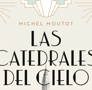 Las catedrales del cielo de Michel Moutot