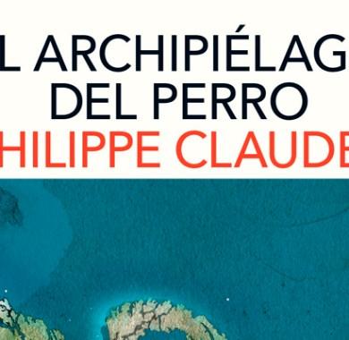 El archipiélago del perro de Philippe Claudel