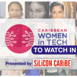 SiliconCaribe.com seeks noms for Caribbean Women in Tech to Watch for 2019