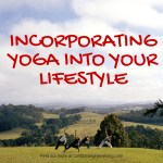 Incorporating yoga into your lifestyle