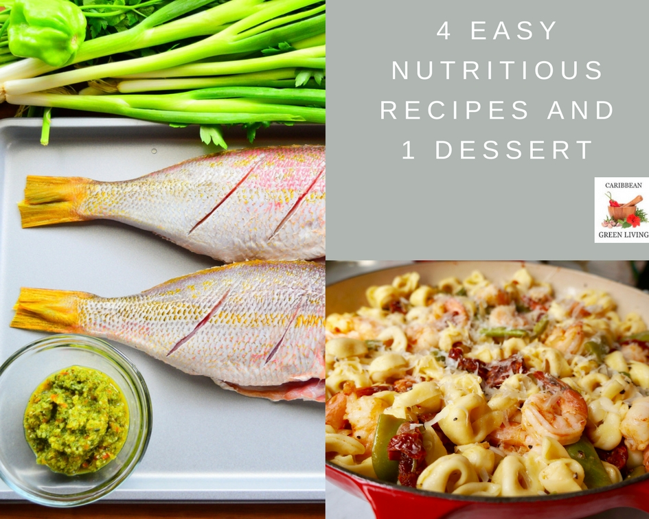 4 easy nutritious recipes and 1 dessert