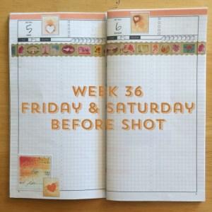 Week 36 Friday & Saturday Before Shot