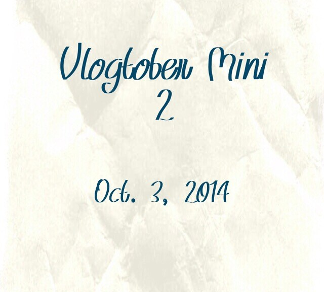 Vlogtober Mini 2