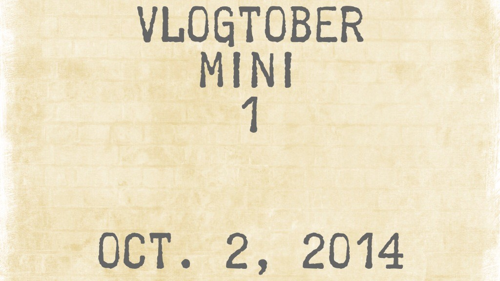 Vlogtober Mini 1