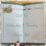 Week 40 Wednesday & Thursday Before Shot