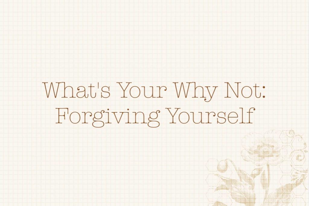 WYWN: Forgive Yourself FI