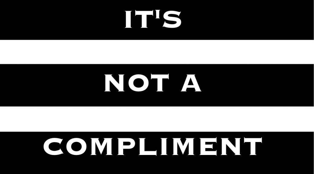 It's Not A Compliment FI