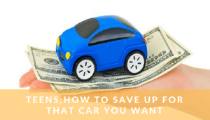 Teens;How to save up for that car you want