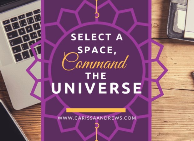 Select a Space, Command the Universe - Command Writing Universe