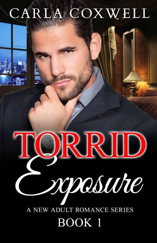 Torrid Exposure: A New Adult Romance Series – Book 1