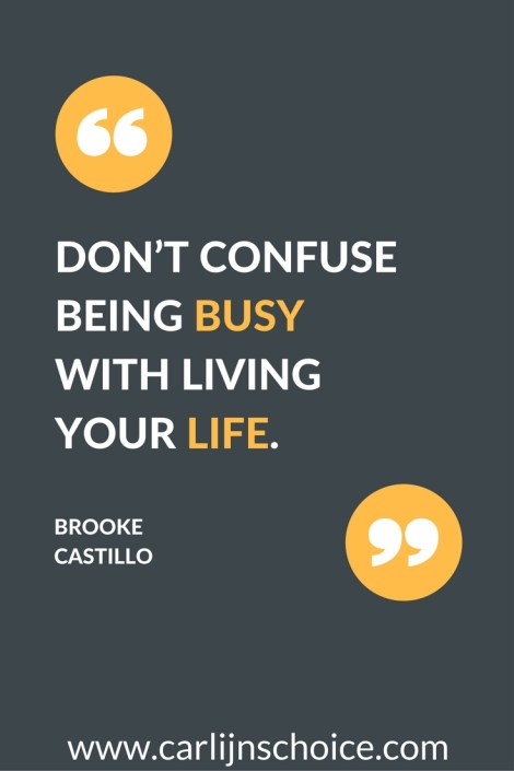 Quote on being busy that I'm struggling with | www.carlijnschoice.com #carlijnschoice