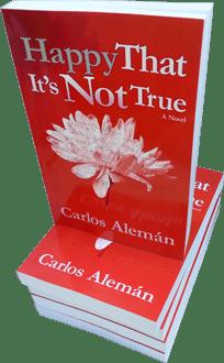 Happy That It's Not True by Carlos Aleman