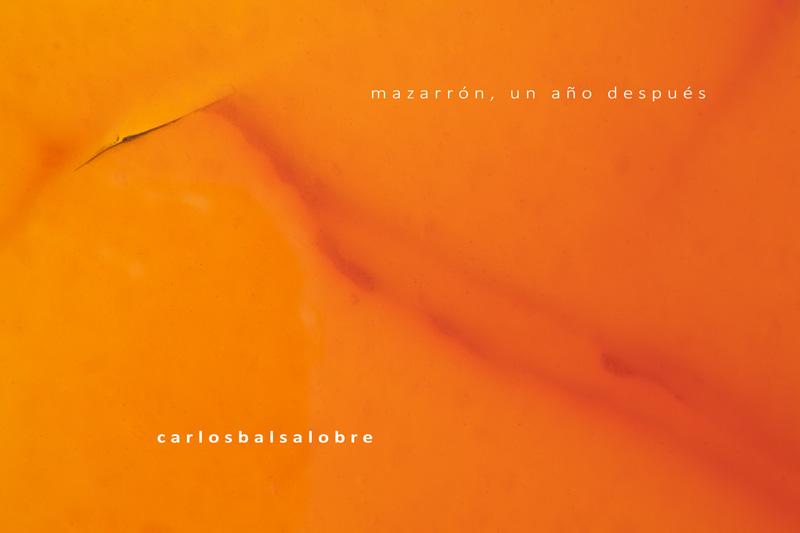 mazarron_un_año_despues_carlosbalsalobre_01