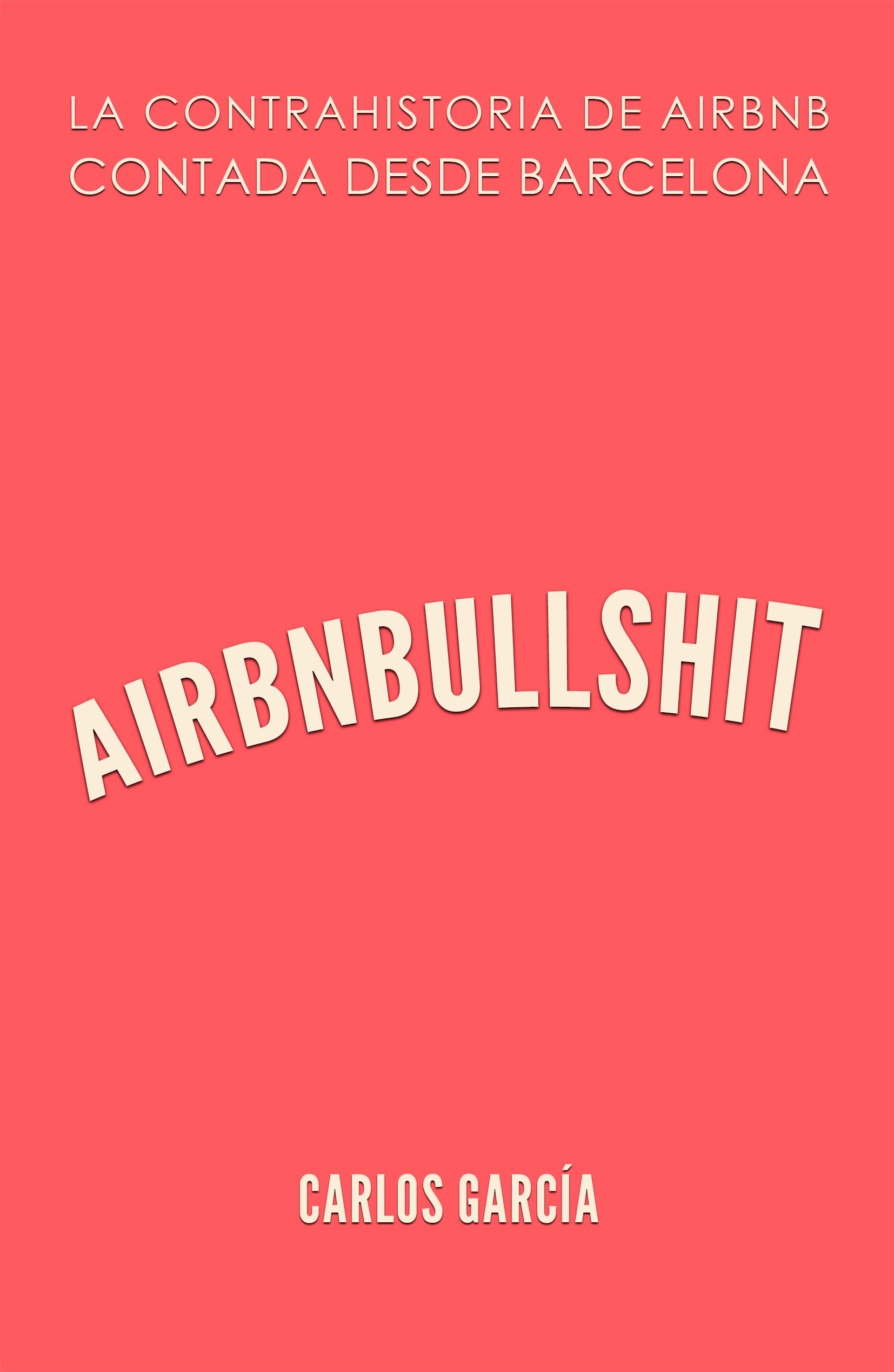 Portada Airbnbullshit la conrtra historia de Airbnb contada desde Barcelona