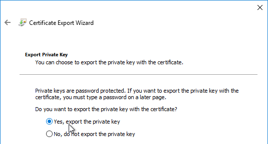 if the option to export the private key is grayed out then this certificate will not work click cancel
