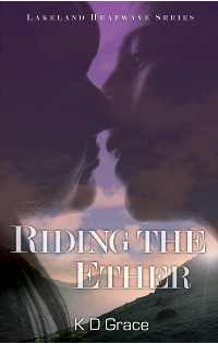KD Grace – Lakeland Heatwave Book 2: Riding the Ether