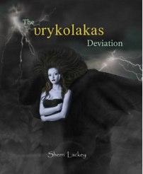 THE VRYKOLAKAS DEVIATION – Sherri Lackey