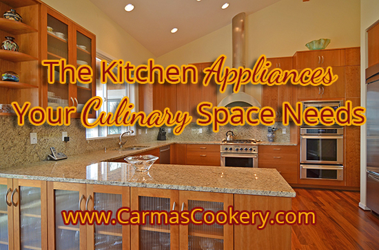 The Kitchen Appliances Your Culinary Space Needs