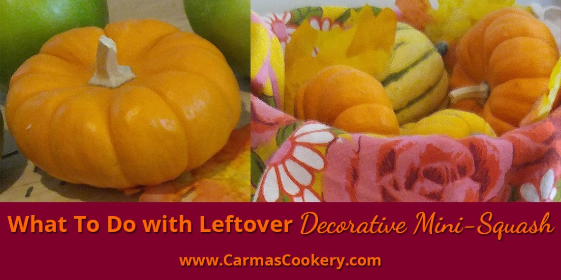 What to do with leftover decorative mini-squash
