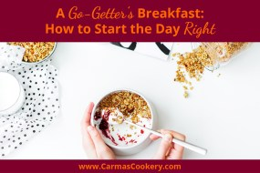 A Go-Getter's Breakfast: How to Start the Day Right