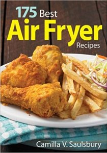 """175 Best Air Fryer Recipes"" by Camilla Saulsbury cover"