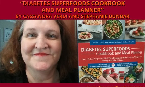 "Cookbook Review: ""Diabetes Superfoods Cookbook and Meal Planner"" by Cassandra Verdi and Stephanie Dunbar"