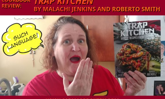 "Cookbook Review: ""Trap Kitchen"" by Malachi Jenkins and Roberto Smith"
