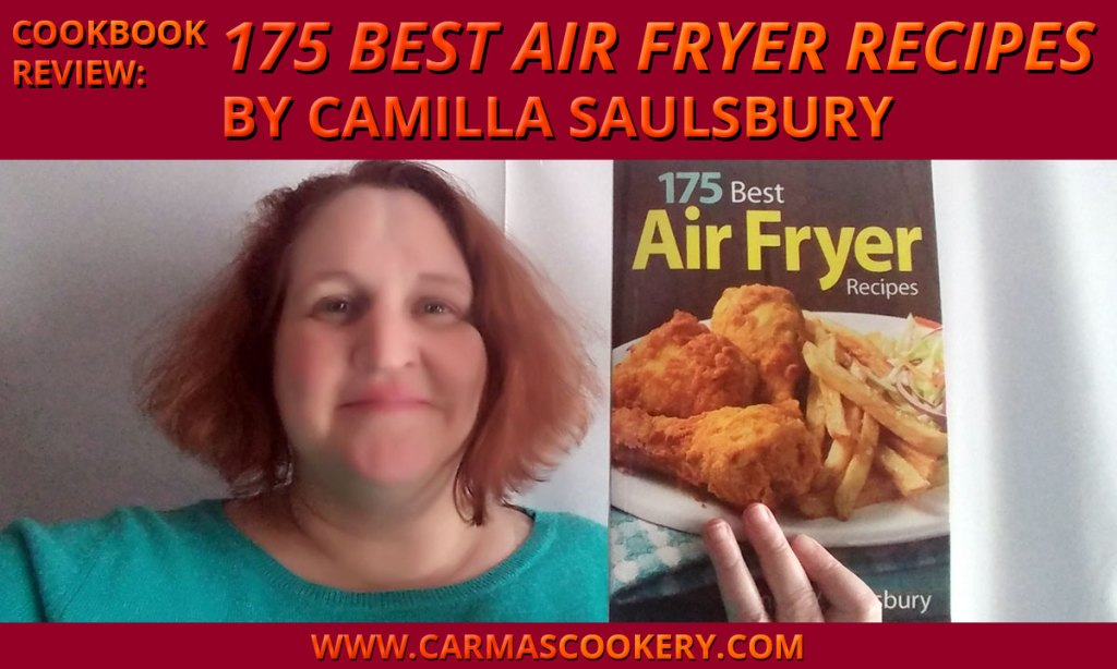 "Cookbook Review: ""175 Best Air Fryer Recipes"" by Camilla Saulsbury"