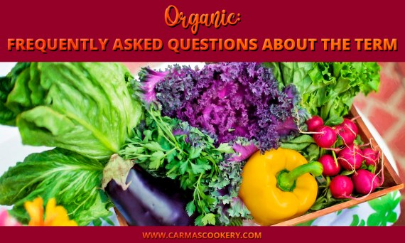 Organic: Frequently Asked Questions About the Term