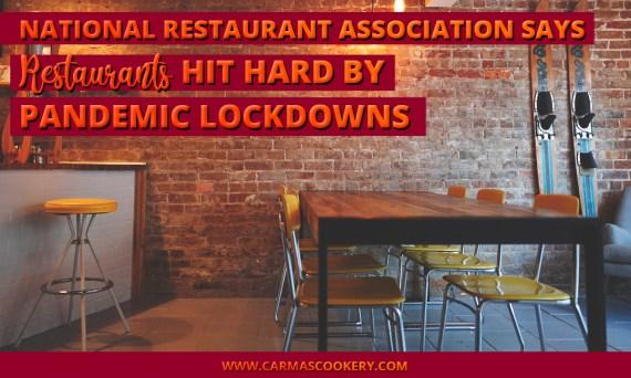 National Restaurant Association Says Restaurants Hit Hard by Pandemic Lockdowns