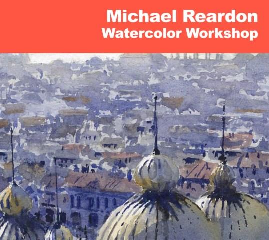 Michael Reardon Watercolor Workshop